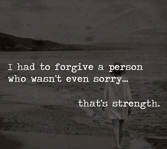 I had to forgive a person who wasn't even sorry