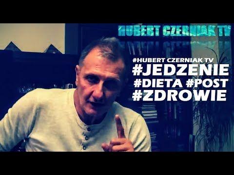 Hubert Czerniak TV - #Jedzenie #Dieta #Post #Zdrowie #Uroda. Co i jak je...