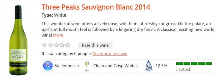 Three Peaks Sauvignon Blanc 2014 Type: White This wonderful wine offers a lively nose, with hints of freshly cut grass. On the palate, an up-front full mouth feel is followed by a lingering dry finish. A classical, exciting new world wine! R69.00 per bottle*