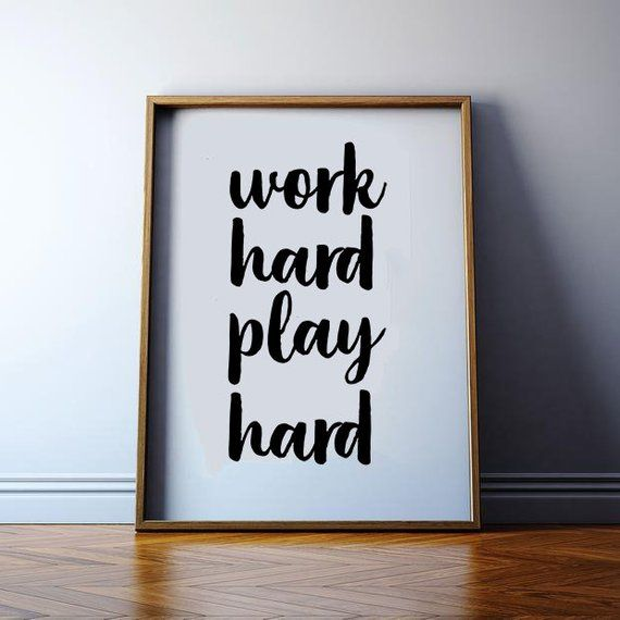 Work Hard Play Hard Inspirational Quote Motivational Art Calligraphy Typography Quote Gift Idea Home Decor Wall