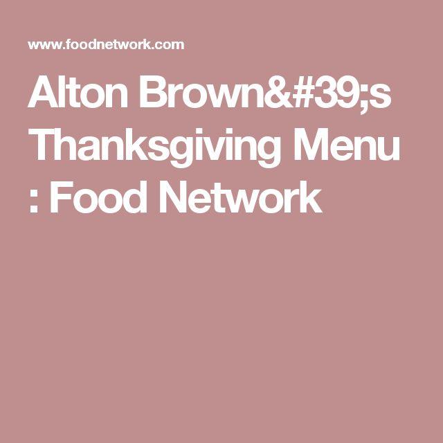 Alton Brown's Thanksgiving Menu : Food Network