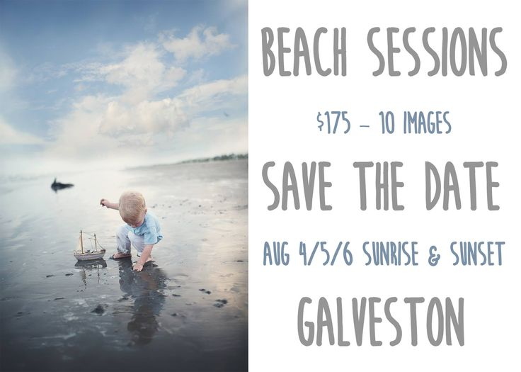 Galveston Beach Sessions are here! Sessions will be August 4-6th and will cost $175 ($75 due at booking, $100 balance due in August). These can include the parents and kiddos, they are 15 minut...