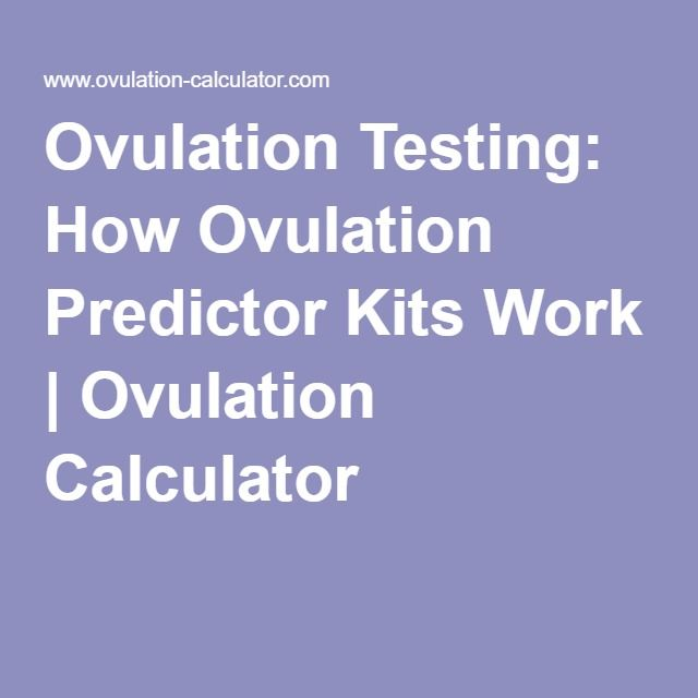 Test d'ovulation: comment fonctionnent les kits de prédiction d'ovulation | Calculatrice d'ovulation  – Baby Prep
