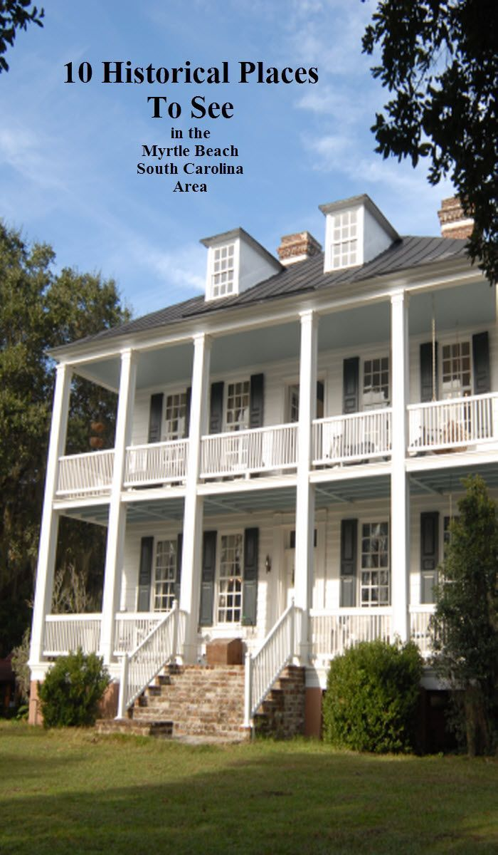 10 Historical Places To See In The Myrtle Beach, South Carolina Area - The entire Grand Strand region overflows with rich, interesting history and there's wonderful places to go and things to do!  (Pictured - Hopsewee Plantation)