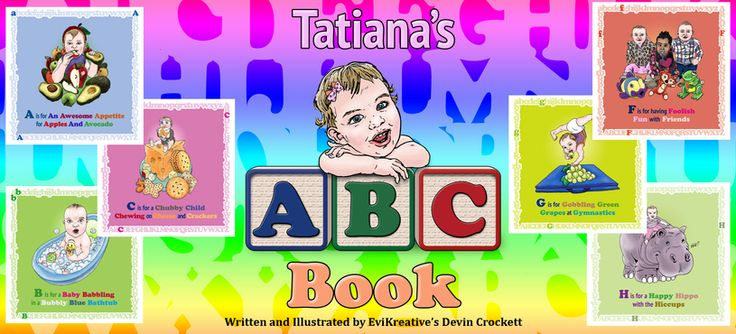 Get your copy of Tatiana's ABC Book Today! Visit http://tatianasabcbook.com/  for full details.