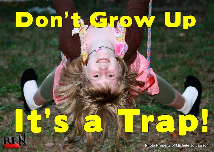 Do you know where your inner child is? Michele Lawson offers her opinions on why you shouldn't grow up.