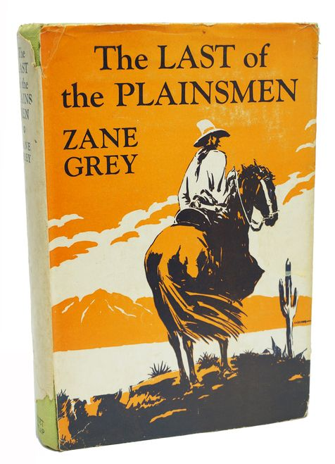The Last of the Plainsmen Zane Grey Grosset and Dunlap Edition Book 1936