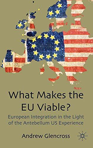 What Makes the EU Viable?: European Integration in the Light of the Antebellum US Experience