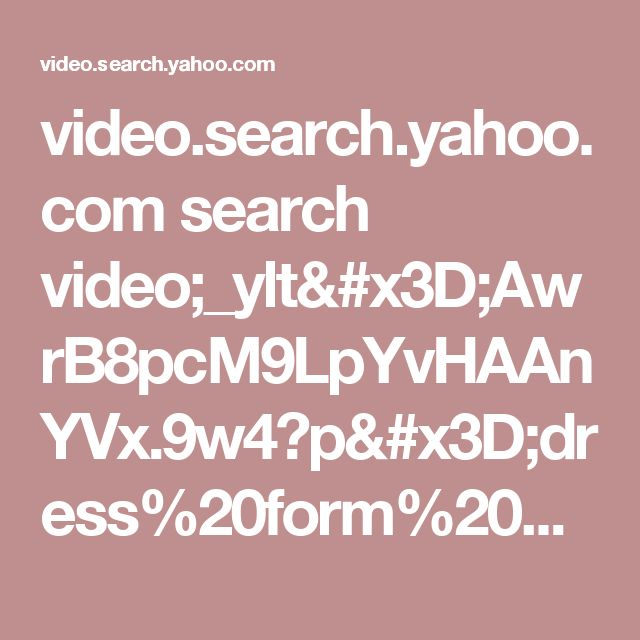 video.search.yahoo.com search video;_ylt=AwrB8pcM9LpYvHAAnYVx.9w4?p=dress%20form%20paper%20template&fr=yfp-t-521-s&fr2=p%3As%2Cv%3Ai%2Cm%3Apivot