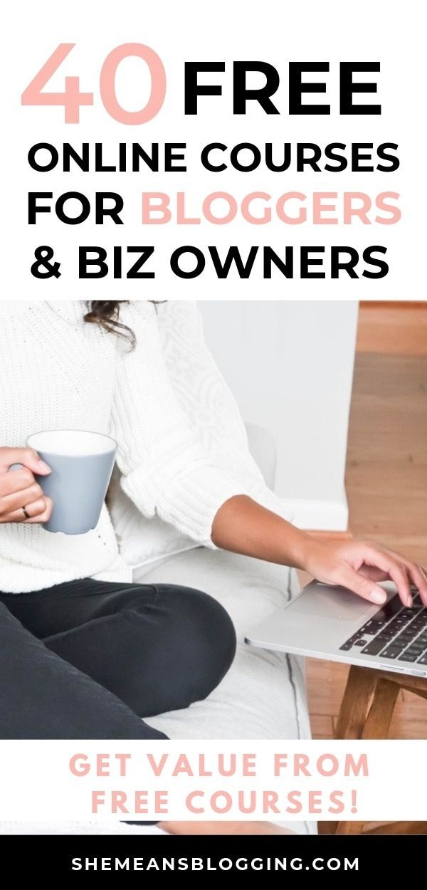 40 Free Online Courses For Bloggers Entrepereneurs Free Courses Blogging For Beginners Online Courses