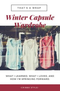 Find out how my first experience with a capsule wardrobe turned out. What I learned, what I loved, and how I'm moving forward to the next capsule. #cribbsstyle #capsule wardrobe #capsulewardrobe #organization #Intentionalliving
