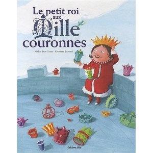 Le Petit Roi aux 1000 Couronnes galette, paillettes, partage: Amazon.fr: Nadine Brun-Cosme, Crescence Bouvarel: Livres