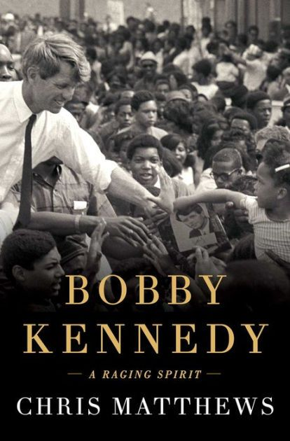 Bobby Kennedy: A Raging Spirit by Chris Matthews, Hardcover | Barnes & Noble®