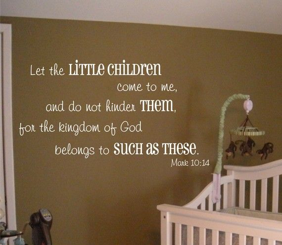 Let the little children come to me -- Mark 10 14 Vinyl Wall Decal (b-030)