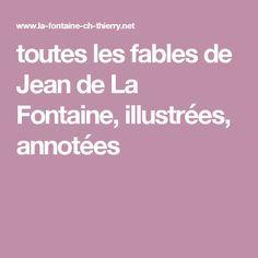 toutes les fables de Jean de La Fontaine, illustrées, annotées
