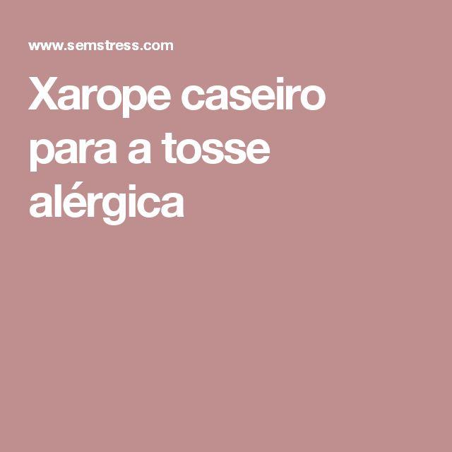 Xarope caseiro para a tosse alérgica