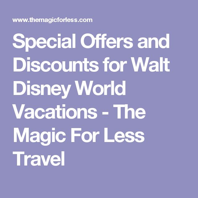 Special Offers and Discounts for Walt Disney World Vacations - The Magic For Less Travel