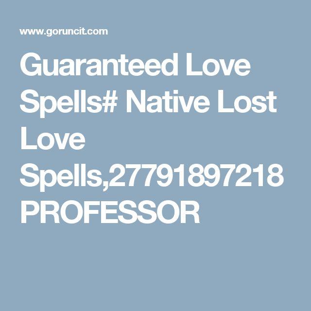 Guaranteed Love Spells# Native Lost Love Spells,27791897218 PROFESSOR
