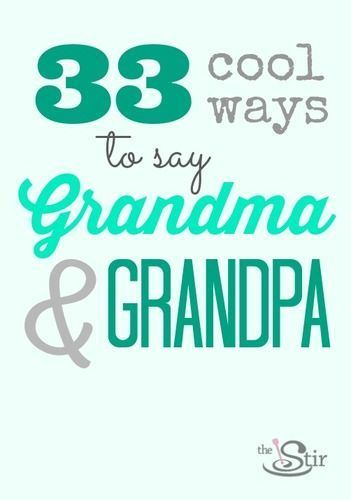 What are good names for grandmas and grandpas? So many great options here!