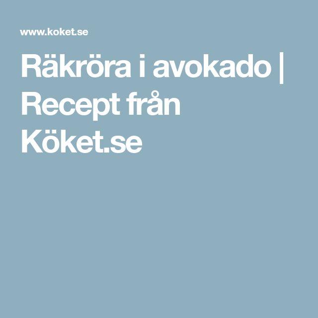 Räkröra i avokado | Recept från Köket.se