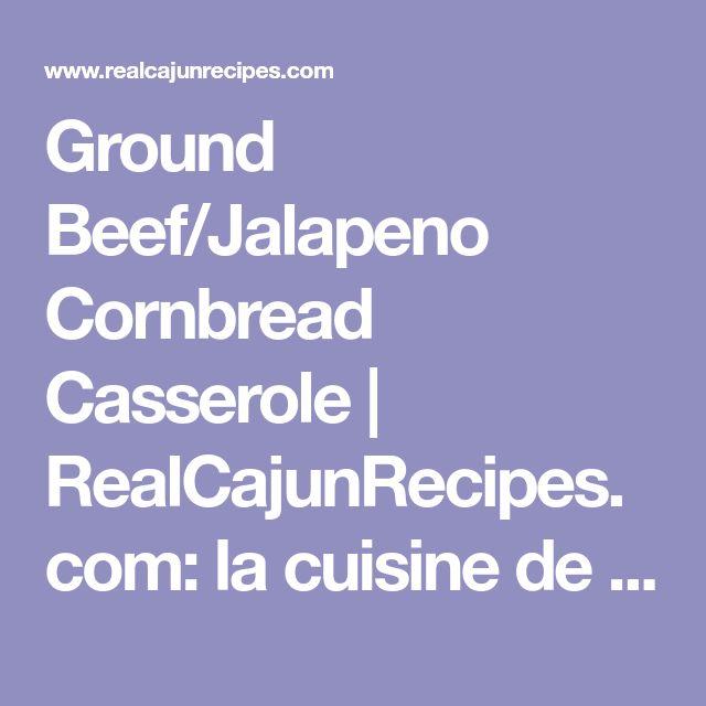Ground Beef Jalapeno Cornbread Casserole Recipe With Images Cornbread Casserole Jalapeno Cornbread Cornbread