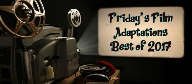 This week's Friday Film Adaptation features my favorites from 2017 featuring #comedy #filmnoir #historical, #suspense, #romanticcomedy #classics #childrenstory #plays - take a look and maybe you'll find a new read and a new film to check out this weekend                                https://padmeslibrary.blogspot.com/2018/01/fridays-film-adaptation-best-of-2017.html