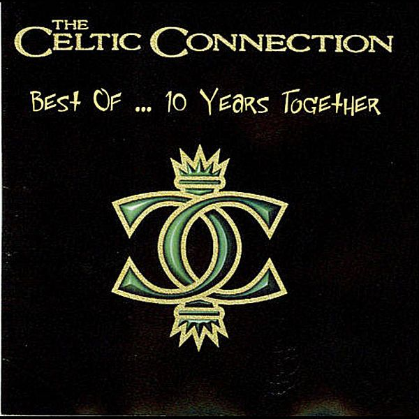 Best of... 10 Years Together by The Celtic Connection on Apple Music