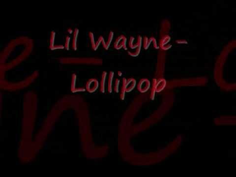Lil Wayne - Lollipop (dirty with lyrics in description)