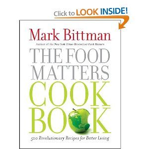 35 best food cooking baking in books and magazines images on the food matters cookbook 500 revolutionary recipes for better living by mark bittman forumfinder Images