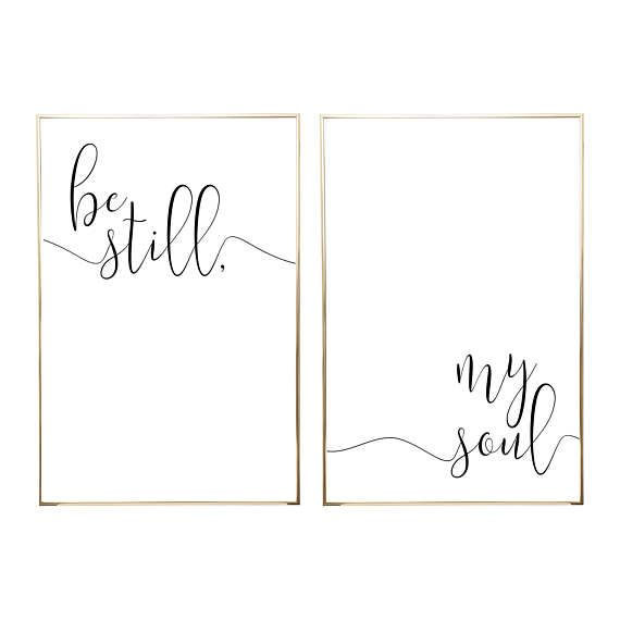BE STILL MY Soul Nursery Sign Printable Wall Art 2 Jpegs