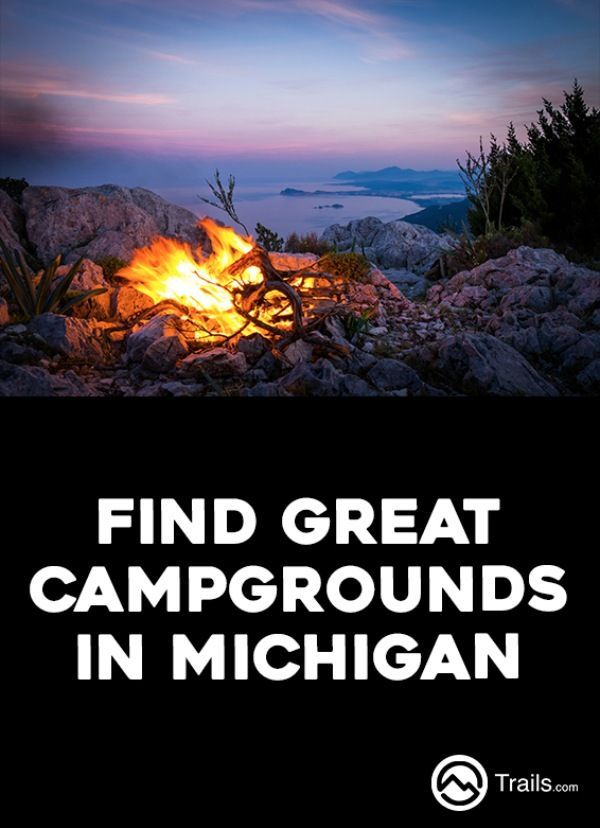 Find the right campground or campsite for you or your family. We have everything from RV camping facilities to public campgrounds and walk-in tent camping sites in the wilderness. Search for campgrounds and camp sites in state parks, national parks, and national forests. | Find Great Campgrounds in Michigan from #Trails