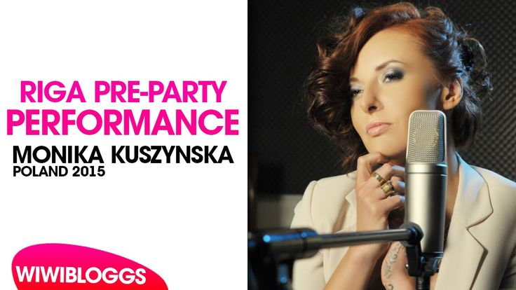 Live: Monika Kuszyńska - In The Name Of Love @ Eurovision Pre-Party Riga...