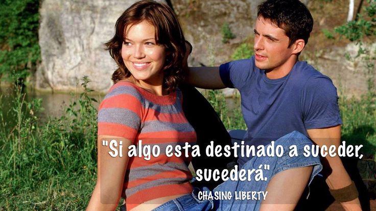 """""""Si algo está destinado a suceder, sucederá."""" Chasing Liberty"""
