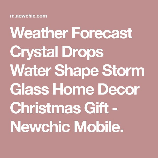 Weather Forecast Crystal Drops Water Shape Storm Glass Home Decor Christmas Gift - Newchic Mobile.