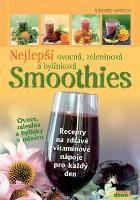 Kniha Nejlepší ovocná, zeleninová a bylinková SMOOTHIES - Recepty na zdravé vitamínové nápoje pro každý den