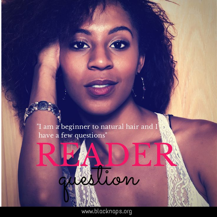 """Reader Question: """"I am a Beginner to Natural Hair and I have a Few Questions""""This week's Reader Question is from Mya. She has a series of questions about going natural. These topics are frequently asked so I thought that it would make for a great blog post to share with you all. #naturalhair #teamnatural #naturalhairrocks #transitioning"""