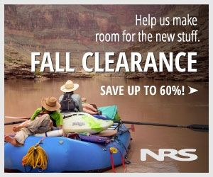 NRS: Fall Clearance - Kayaking, SUP, Canoes For Sale And Supplies - http://www.paddleguide.com/forums/showthread.php?22121-NRS-Fall-Clearance-Kayaking-SUP-Canoes-For-Sale-And-Supplies