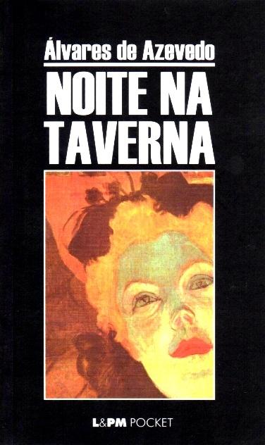 Noite na Taverna - Álvares de Azevedo.