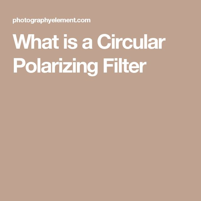 What is a Circular Polarizing Filter