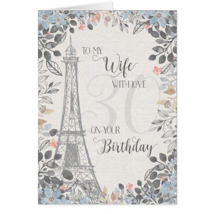 #Wife Romantic 30th Birthday Eiffel Tower Card - #giftidea #gift #present #idea #number #thirty #thirtieth #bday #birthday #30thbirthday #party #anniversary #30th