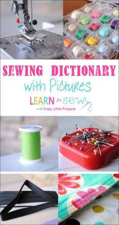 Sewing Dictionary: Basic Sewing Terms Defined (with pictures to help!)