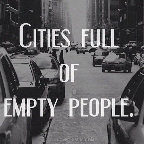 Cities full of empty people quotes photography cities