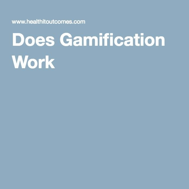 Does Gamification Work