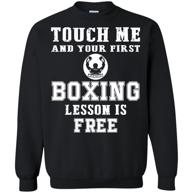 Touch Me and your first Boxing lesson is free Boxing T shirt Hoodie Sweater