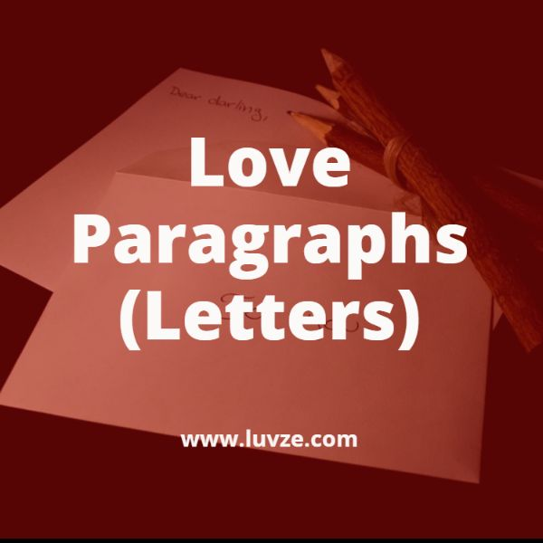 Romantic Love Paragraphs/Letters For Him Or Her