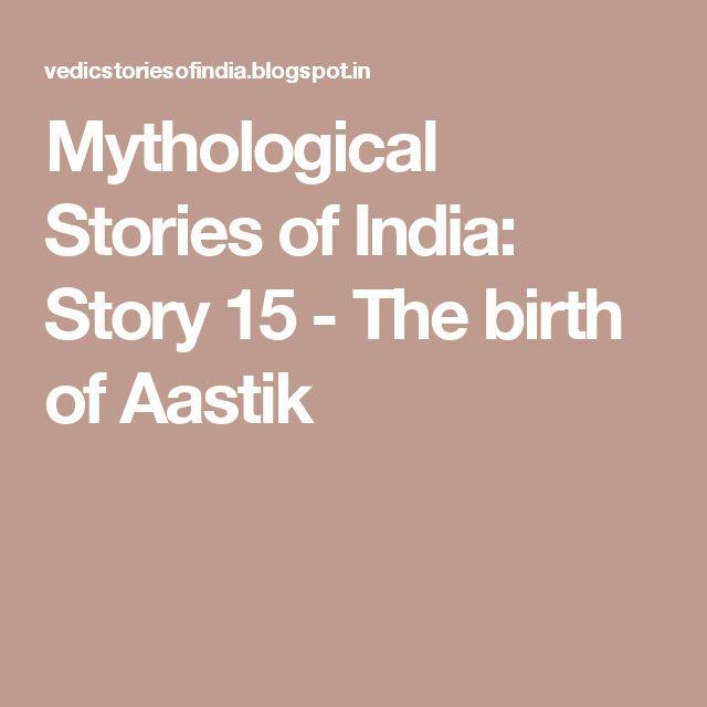 Mythological Stories of  India: Story 15 - The birth of Aastik