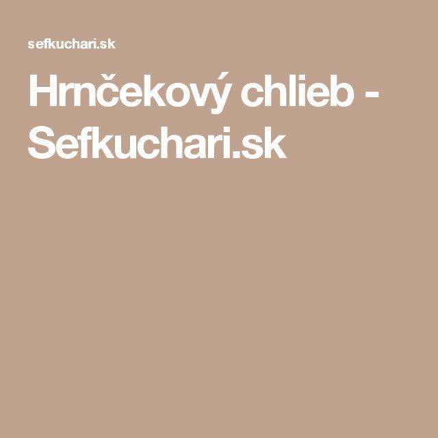 Hrnčekový chlieb - Sefkuchari.sk