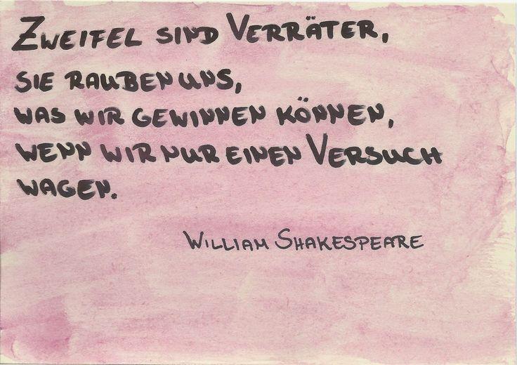 Juli - mit Liebe gemacht  Zweifel sind Verräter, sie rauben uns, was wir gewinnen können, wenn wir nur einen Versuch wagen. ~ William Shakespeare
