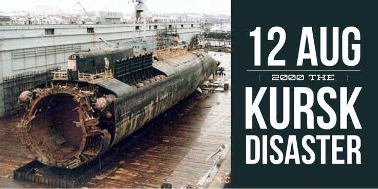 12 August 2000. The Russian nuclear-powered submarine Kursk (K-141) explodes and sinks in the Barents Sea with all the 118 sailors on board