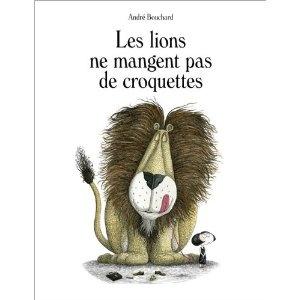 Les lions ne mangent pas de croquettes: Amazon.fr: André Bouchard: Livres